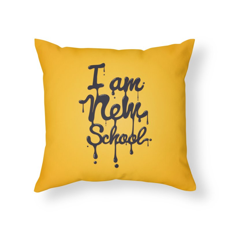 I am new school! Oil Typography Home Throw Pillow by Badbugs's Artist Shop