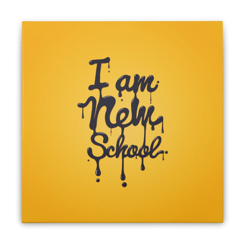 I am new school! Oil Typography Home Stretched Canvas by Badbugs's Artist Shop