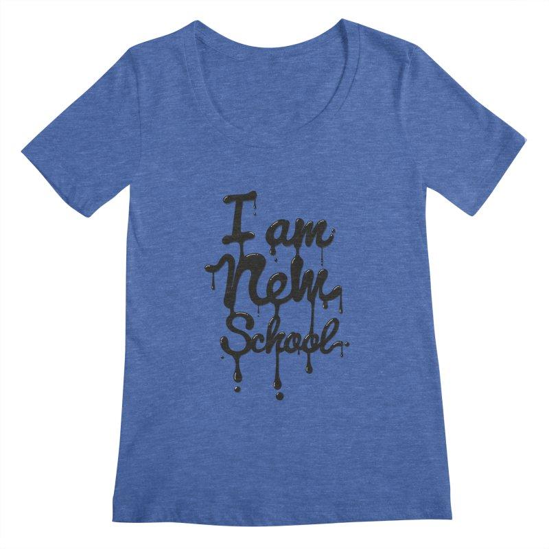 I am new school! Oil Typography Women's Scoopneck by Badbugs's Artist Shop