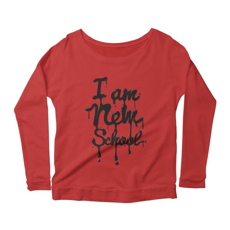 I am new school! Oil Typography Women's Longsleeve Scoopneck  by Badbugs's Artist Shop