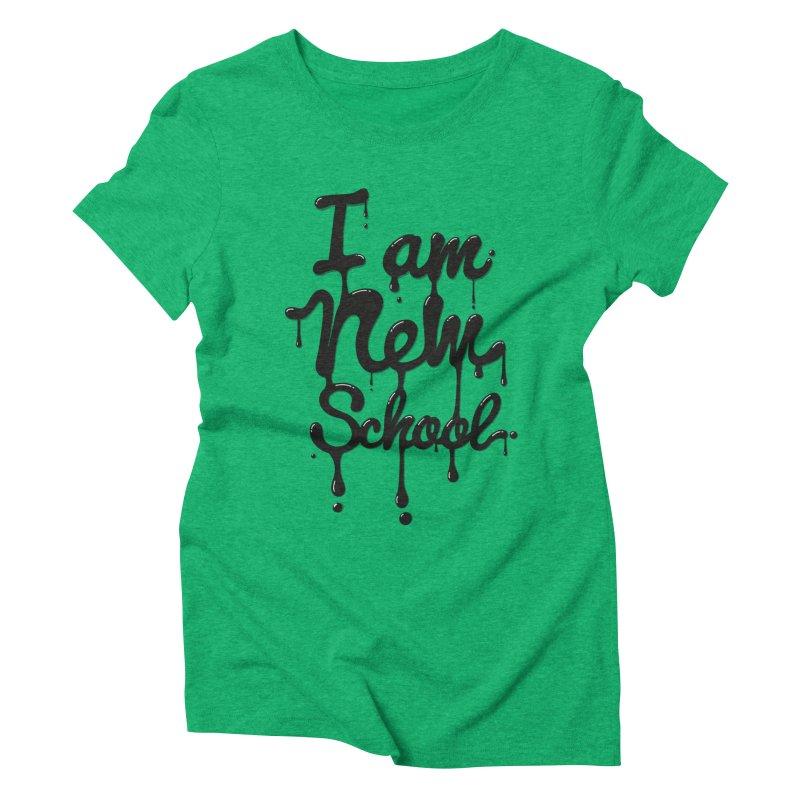 I am new school! Oil Typography Women's  by Badbugs's Artist Shop