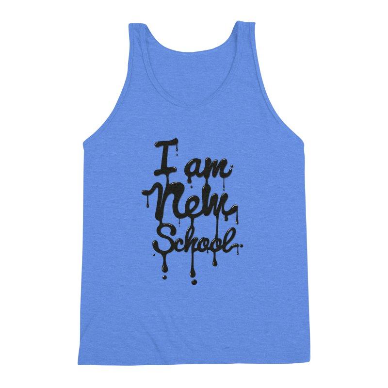 I am new school! Oil Typography Men's Triblend Tank by Badbugs's Artist Shop