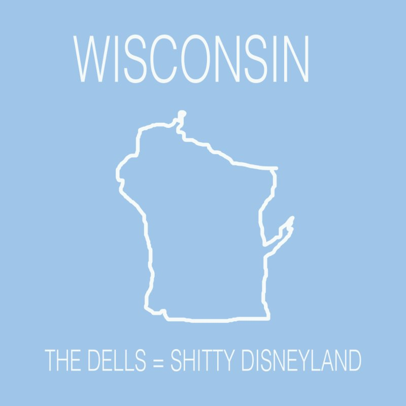 THE DELLS = SHITTY DISNEYLAND by badlydrawnstates's Artist Shop
