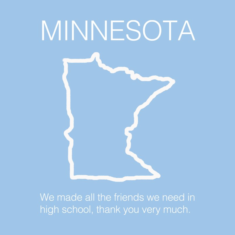 Minnesota - We have enough friends by badlydrawnstates's Artist Shop