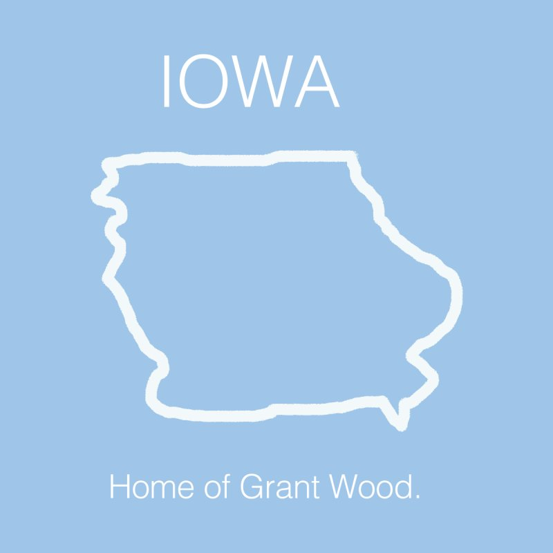 Iowa - Grant Wood. NO SWEARS VERSION!  by badlydrawnstates's Artist Shop