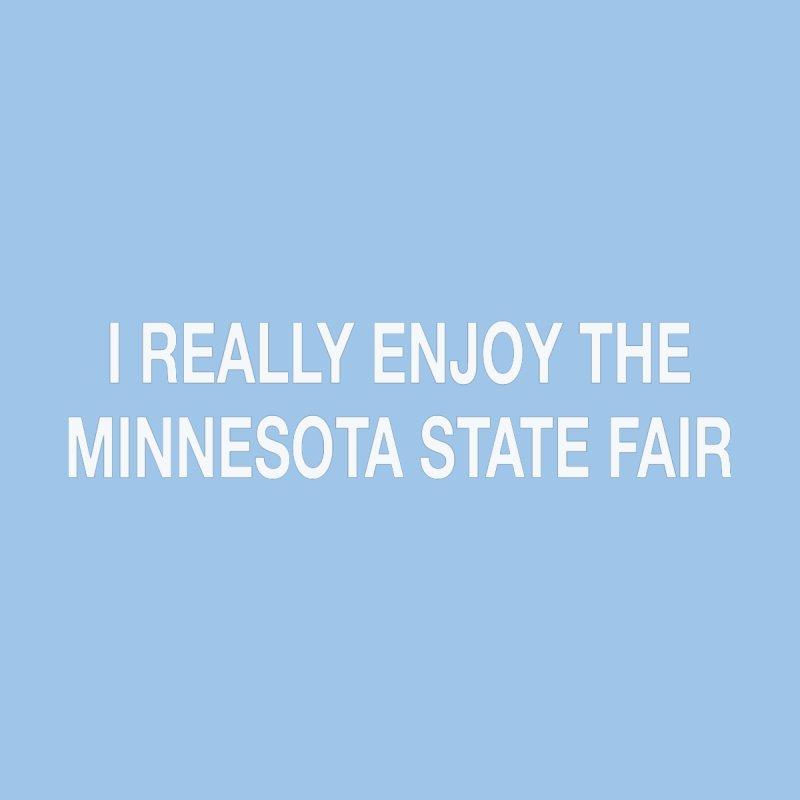 I Really Enjoy The Minnesota State Fair. by badlydrawnstates's Artist Shop