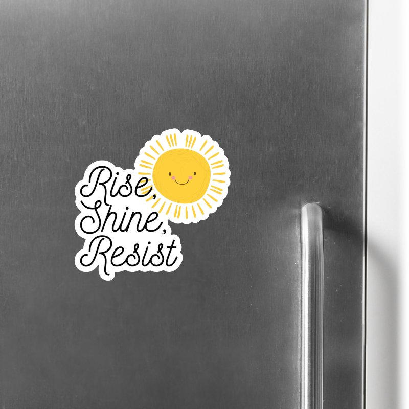 Rise Shine Resist Accessories Magnet by BadNewsB