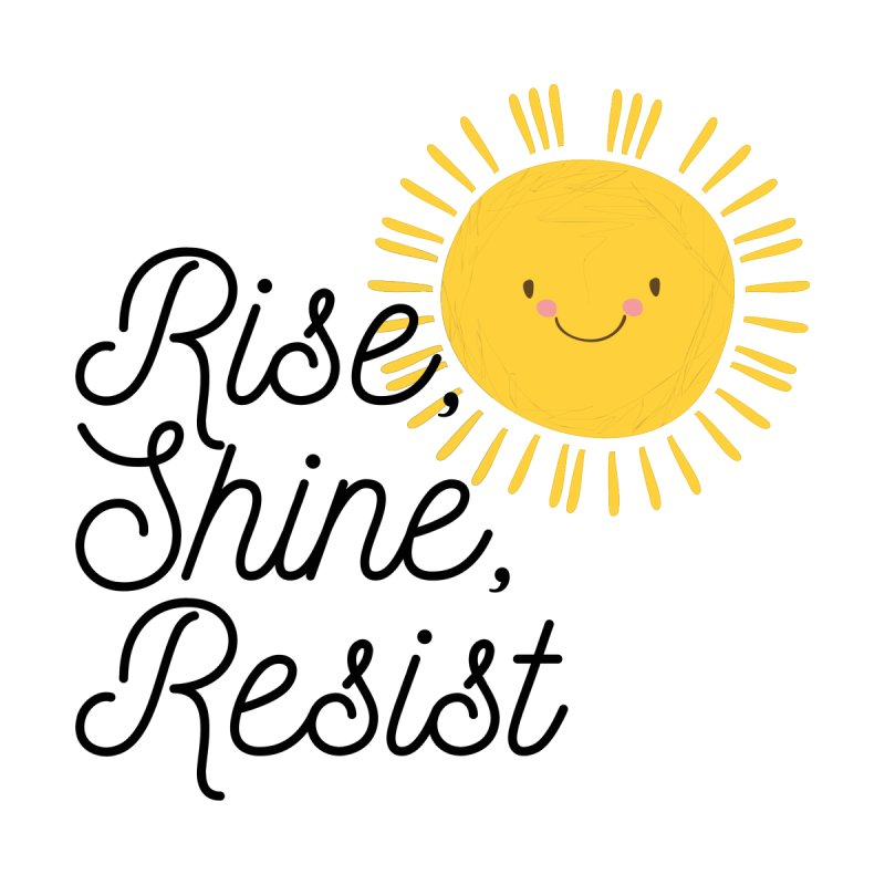 Rise Shine Resist Accessories Sticker by BadNewsB