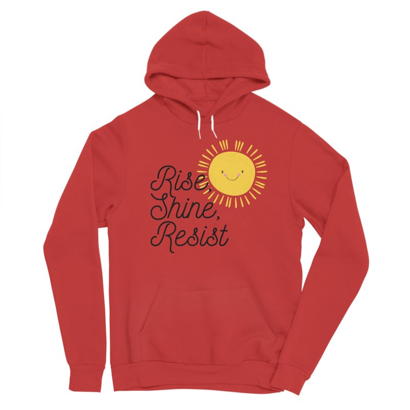 Rise Shine Resist Men's Pullover Hoody by BadNewsB
