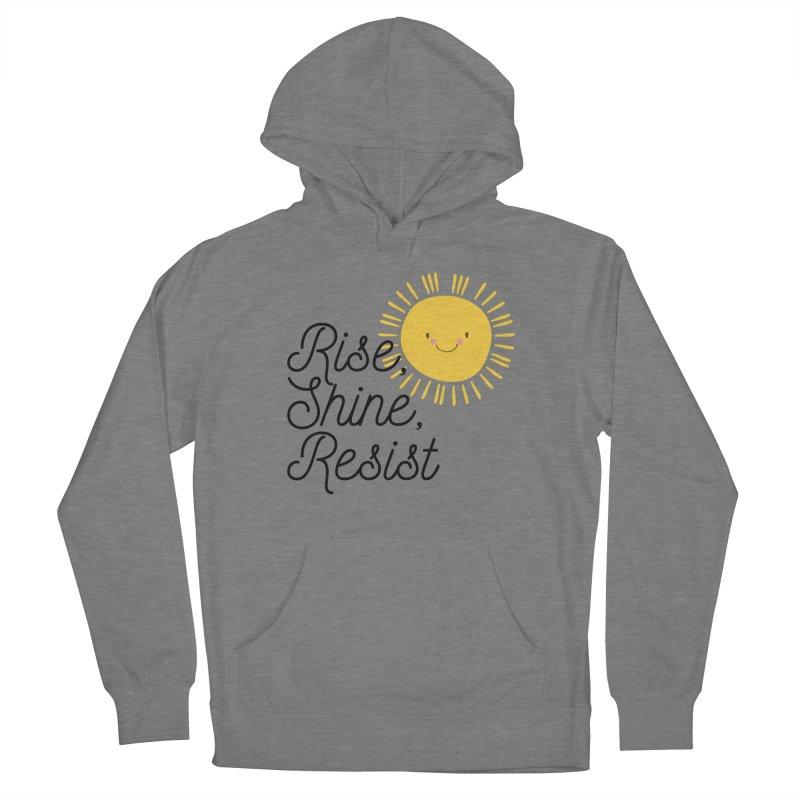 Rise Shine Resist Women's Pullover Hoody by BadNewsB