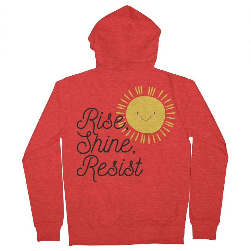Rise Shine Resist Women's Zip-Up Hoody by BadNewsB