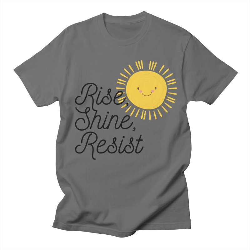 Rise Shine Resist Men's T-Shirt by BadNewsB