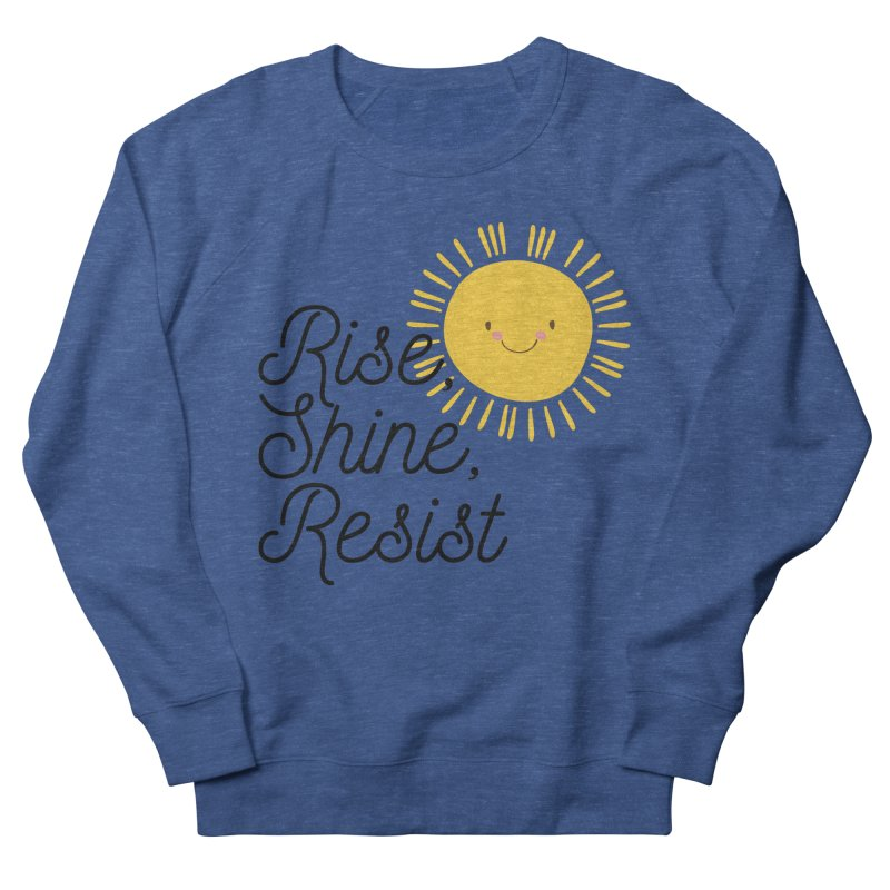 Rise Shine Resist Men's Sweatshirt by BadNewsB