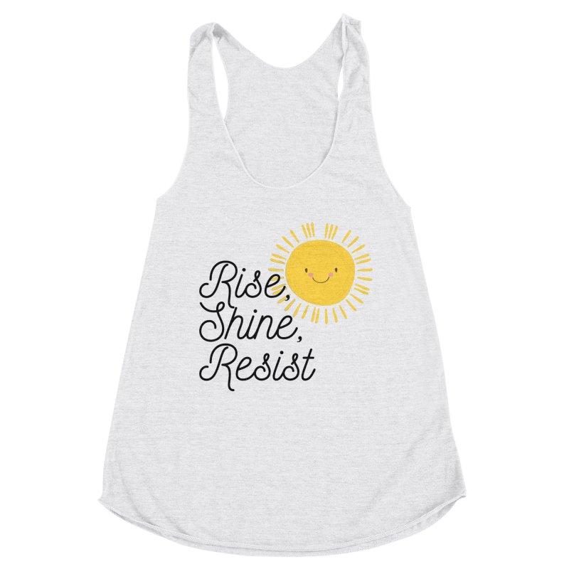 Rise Shine Resist Women's Tank by BadNewsB
