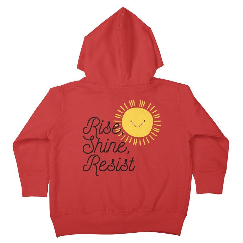 Rise Shine Resist Kids Toddler Zip-Up Hoody by BadNewsB