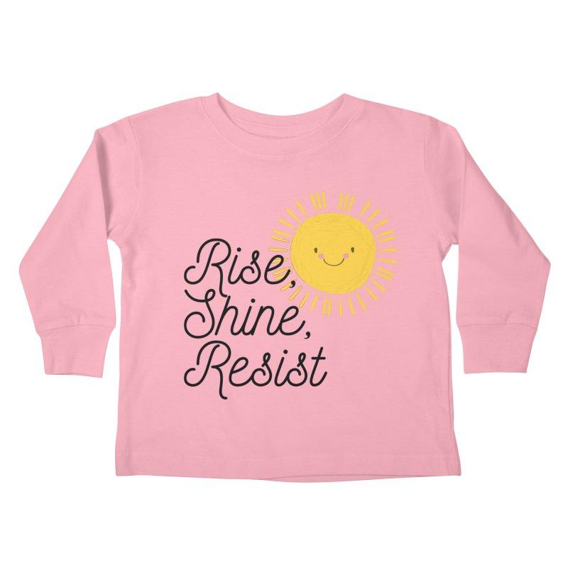 Rise Shine Resist Kids Toddler Longsleeve T-Shirt by BadNewsB