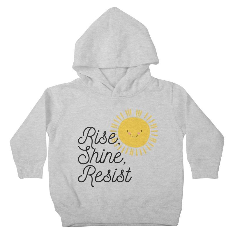 Rise Shine Resist Kids Toddler Pullover Hoody by BadNewsB