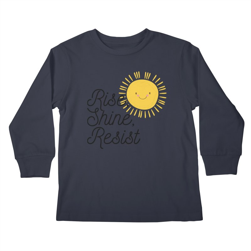 Rise Shine Resist Kids Longsleeve T-Shirt by BadNewsB
