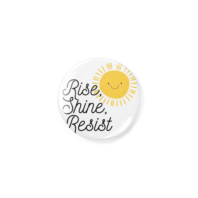 Rise Shine Resist Accessories Button by BadNewsB
