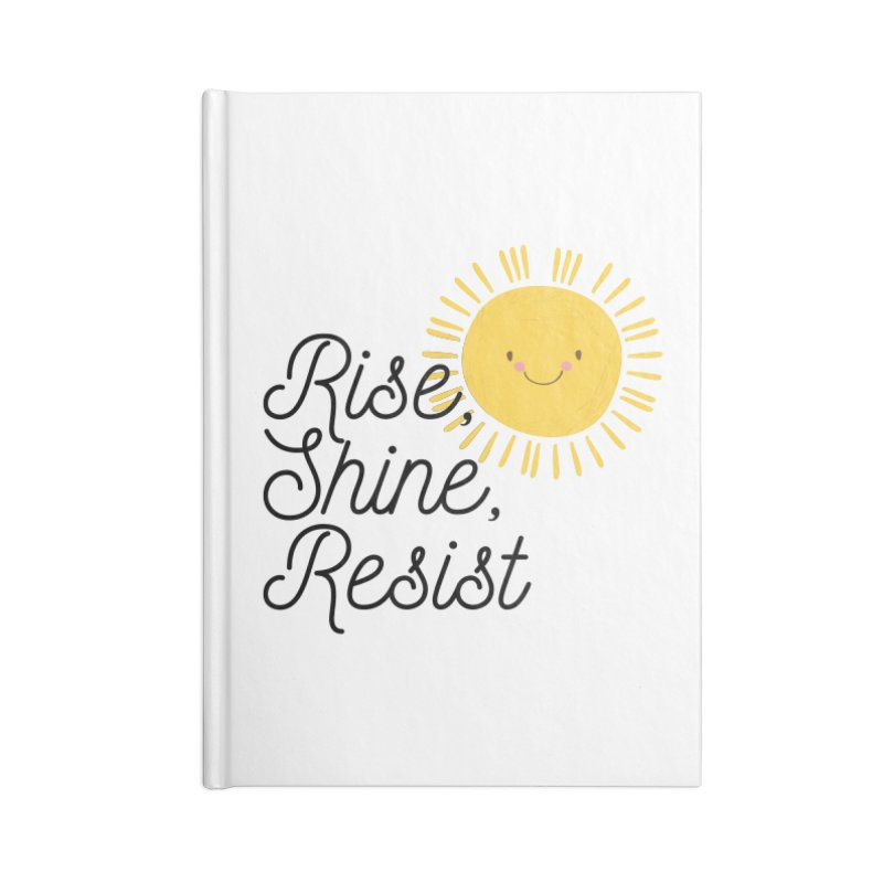 Rise Shine Resist Accessories Notebook by BadNewsB