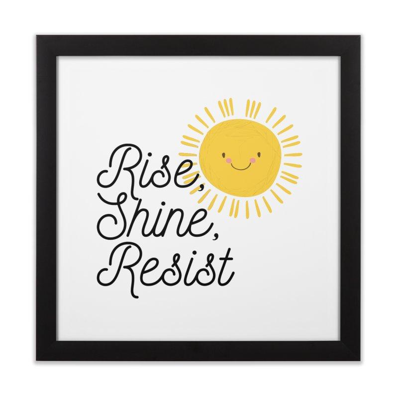 Rise Shine Resist Home Framed Fine Art Print by BadNewsB