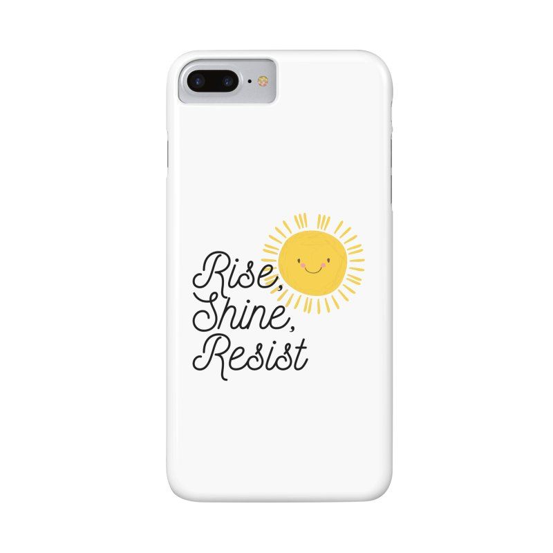 Rise Shine Resist Accessories Phone Case by BadNewsB