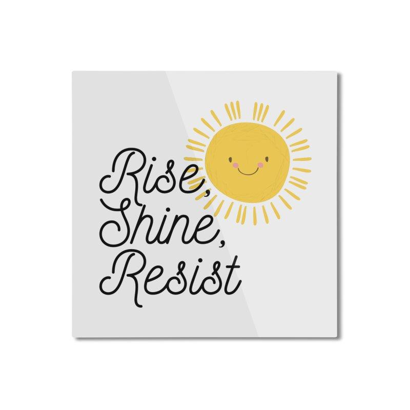 Rise Shine Resist Home Mounted Aluminum Print by BadNewsB