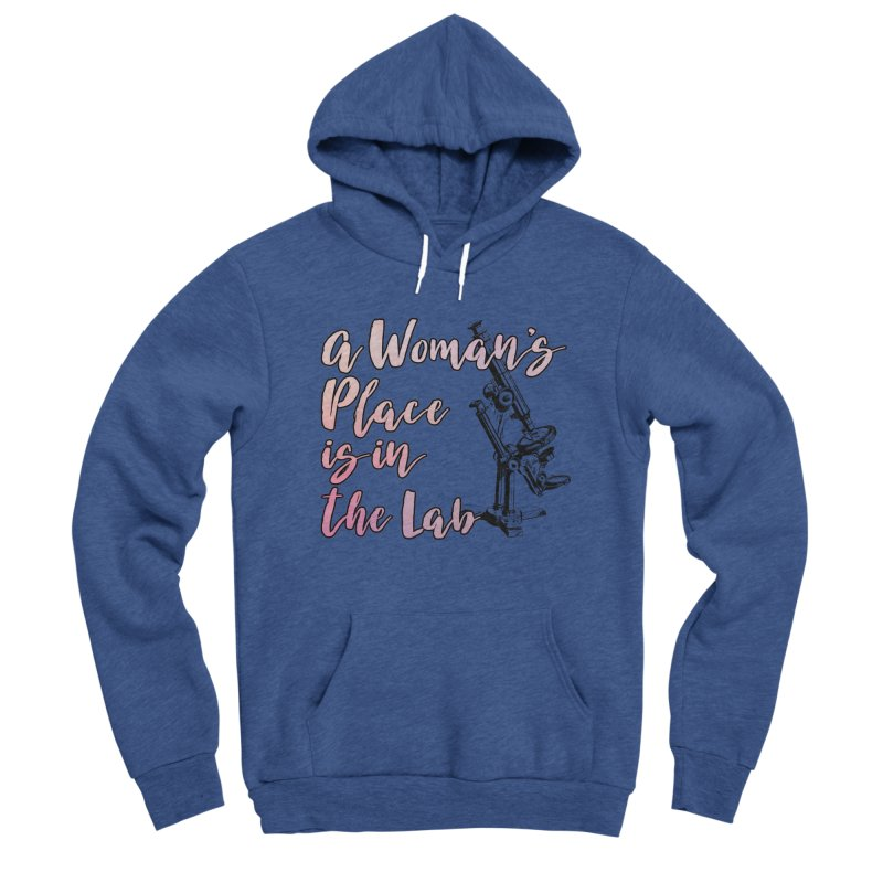 A Woman's Place is in the Lab Men's Pullover Hoody by BadNewsB