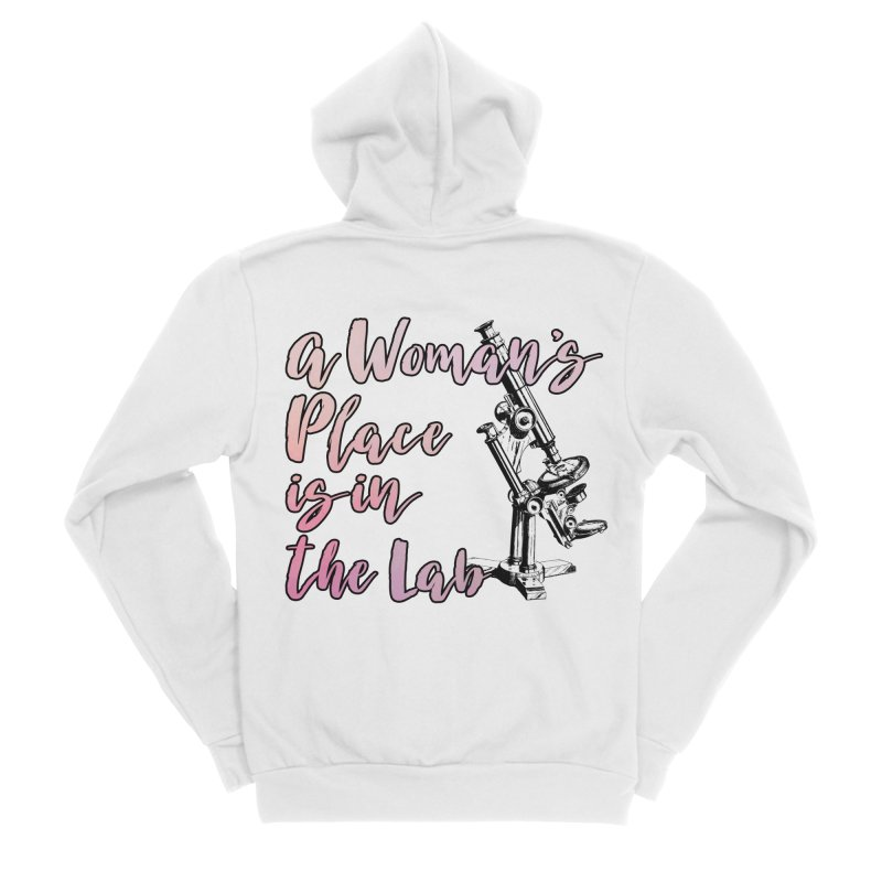 A Woman's Place is in the Lab Men's Zip-Up Hoody by BadNewsB