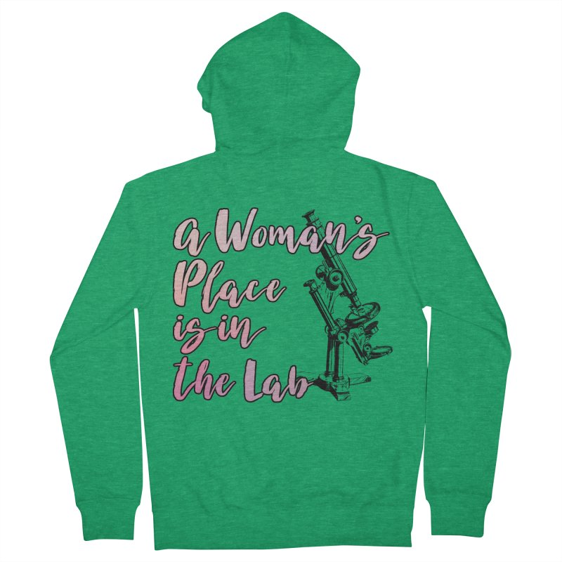 A Woman's Place is in the Lab Women's Zip-Up Hoody by BadNewsB
