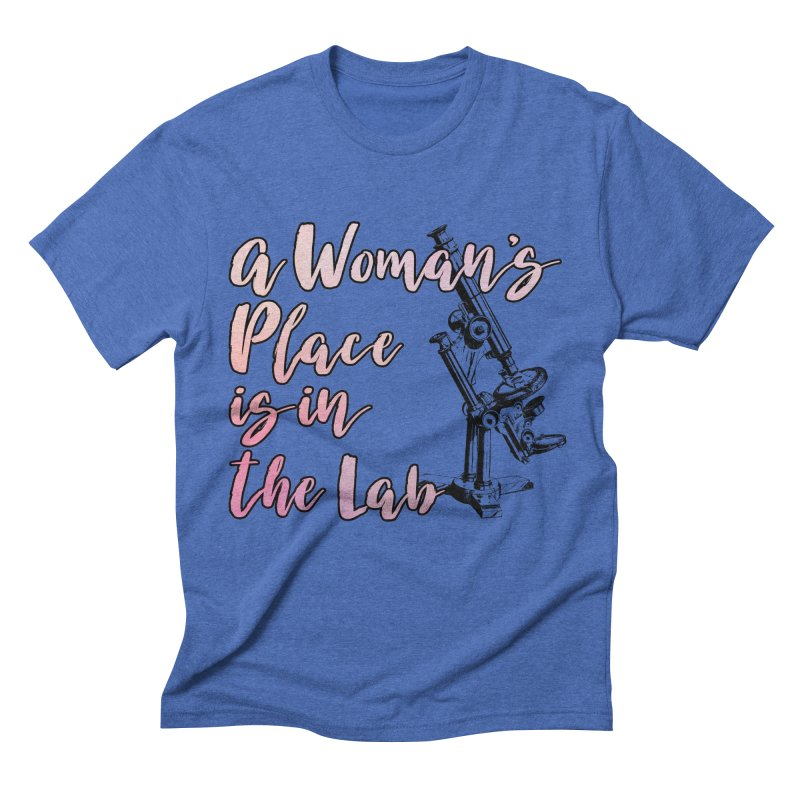 A Woman's Place is in the Lab Men's T-Shirt by BadNewsB