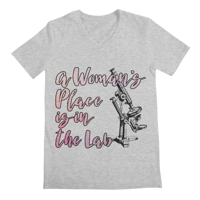 A Woman's Place is in the Lab Men's V-Neck by BadNewsB