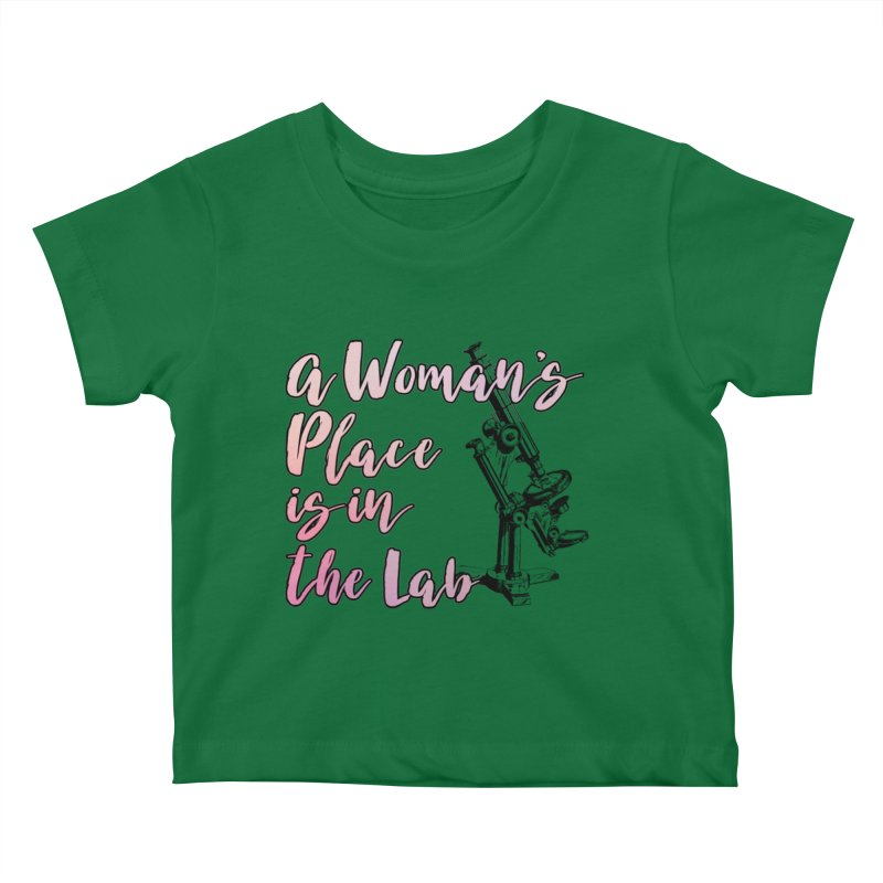 A Woman's Place is in the Lab Kids Baby T-Shirt by BadNewsB