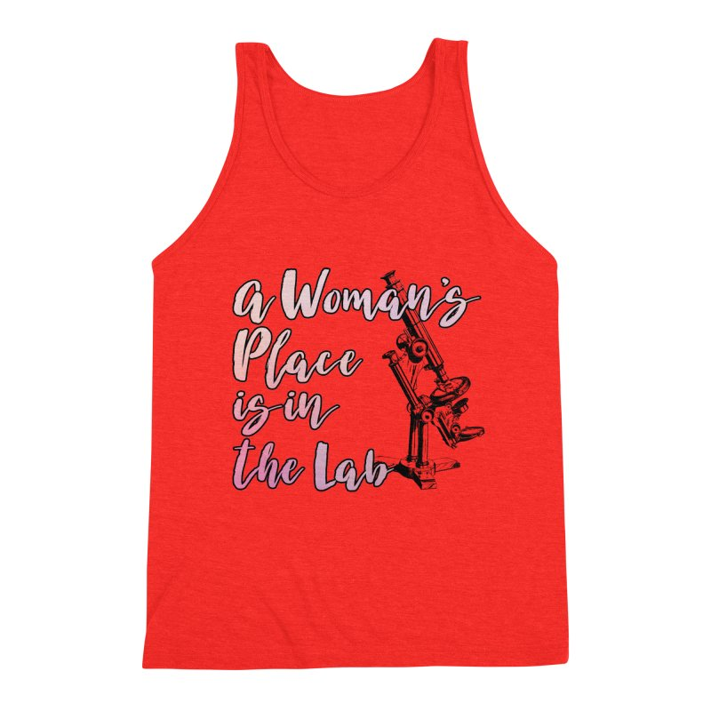 A Woman's Place is in the Lab Men's Tank by BadNewsB