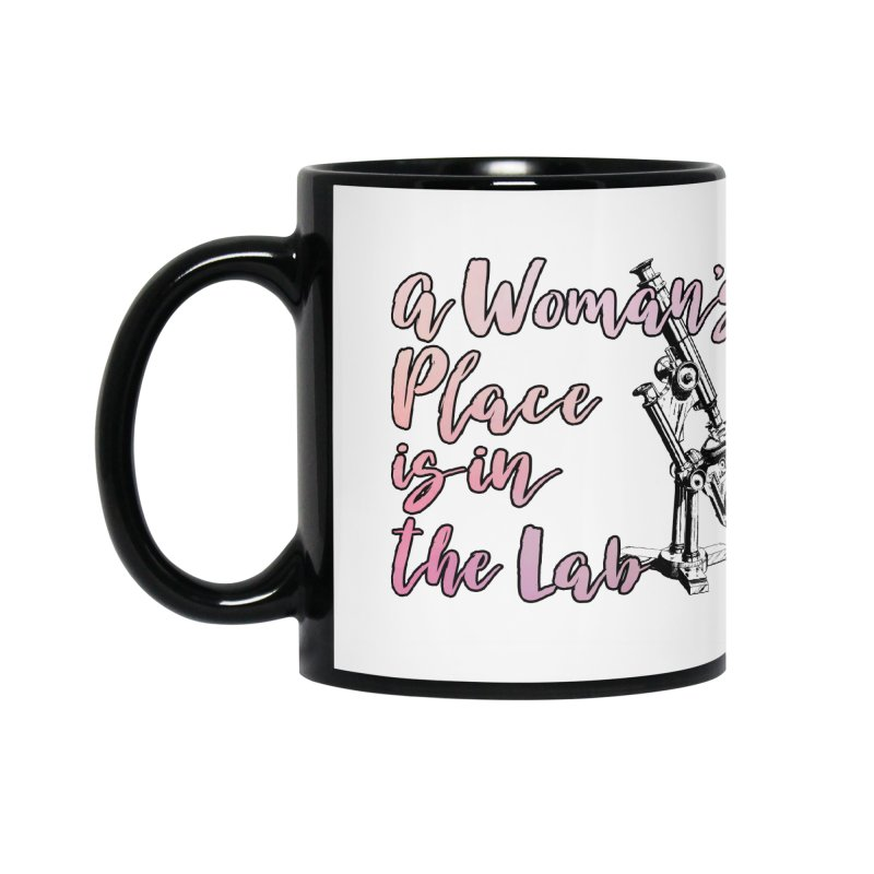 A Woman's Place is in the Lab Accessories Mug by BadNewsB