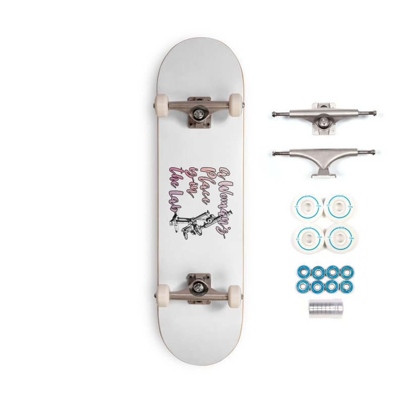 A Woman's Place is in the Lab Accessories Skateboard by BadNewsB