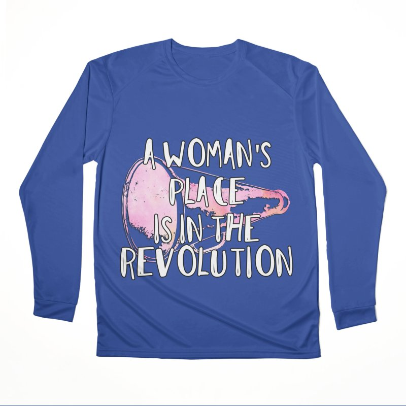 A Woman's Place is in the Revolution Men's Longsleeve T-Shirt by BadNewsB
