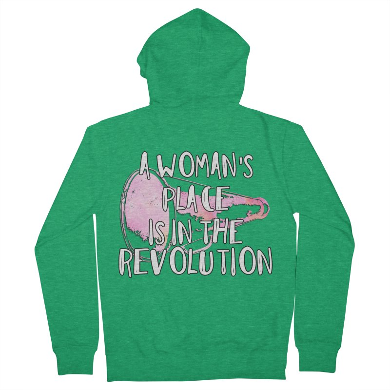 A Woman's Place is in the Revolution Women's Zip-Up Hoody by BadNewsB