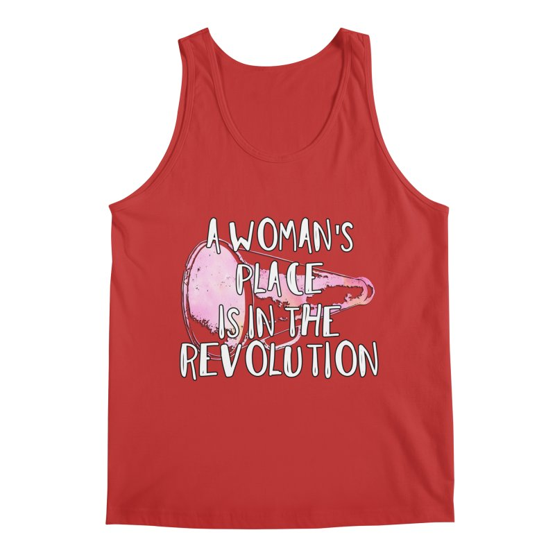 A Woman's Place is in the Revolution Men's Tank by BadNewsB