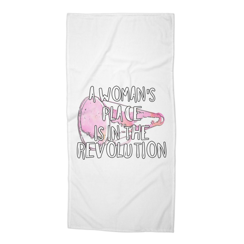 A Woman's Place is in the Revolution Accessories Beach Towel by BadNewsB