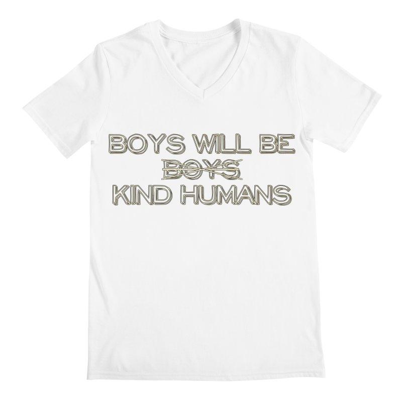 Boys will be Kind Humans Men's V-Neck by BadNewsB