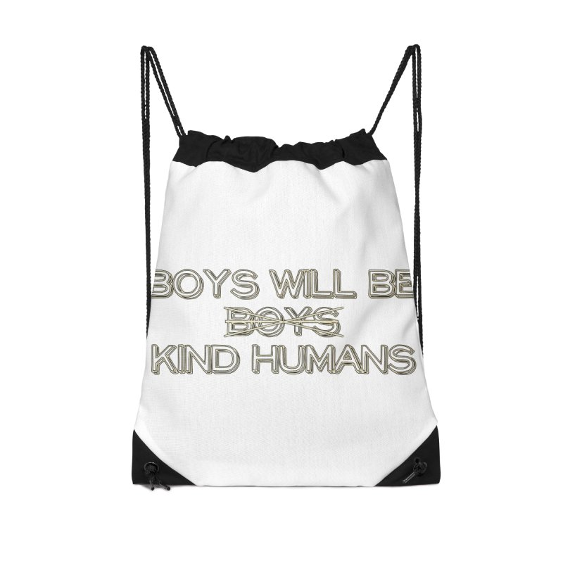 Boys will be Kind Humans Accessories Bag by BadNewsB