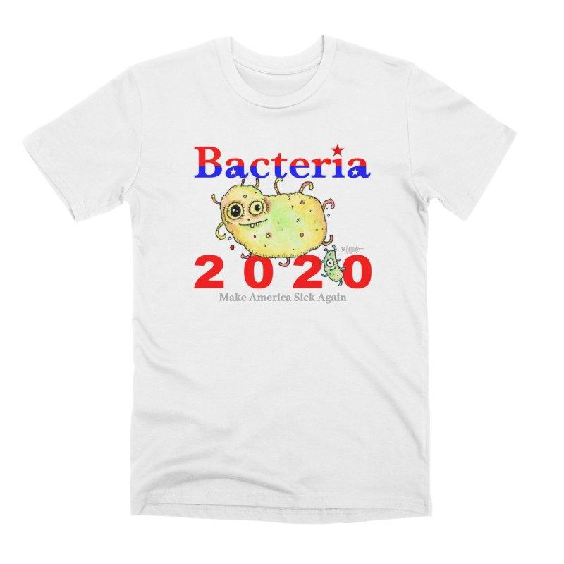 Bacteria For President Men's T-Shirt by Bad Otis Link's Artist Shop