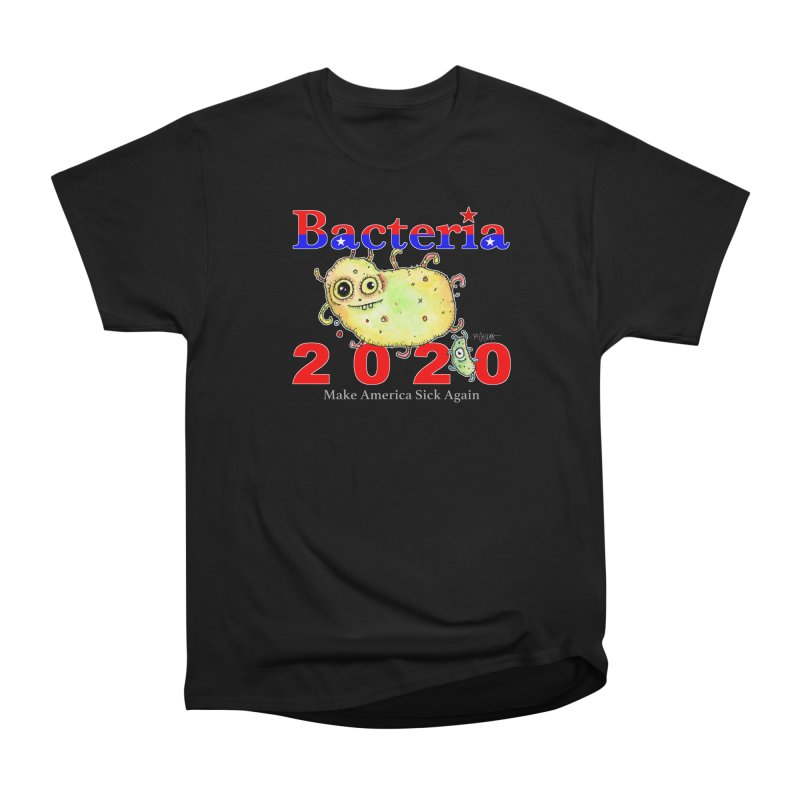 Bacteria For President Women's Heavyweight Unisex T-Shirt by Bad Otis Link's Artist Shop