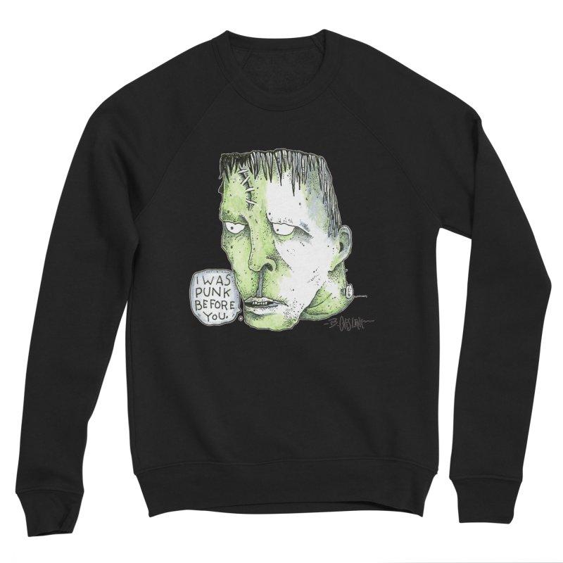 I Was Punk Before You. Men's Sweatshirt by Bad Otis Link's Artist Shop