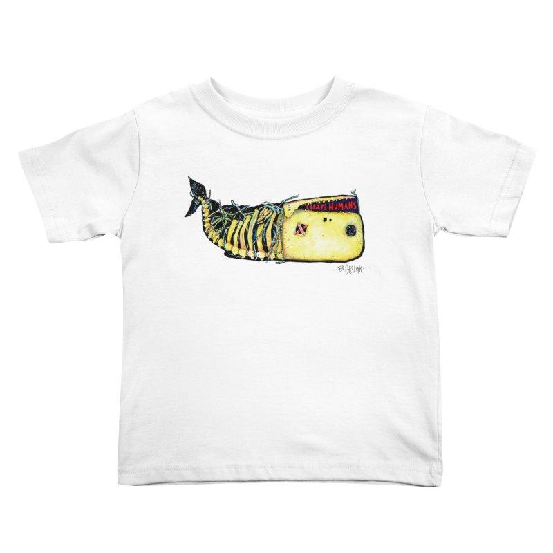 I Hate Humans - Whale Kids Toddler T-Shirt by Bad Otis Link's Artist Shop