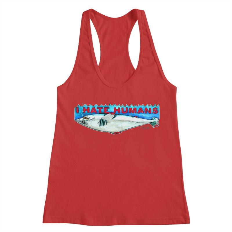 I Hate Humans Shark Fin Women's Racerback Tank by Bad Otis Link's Artist Shop