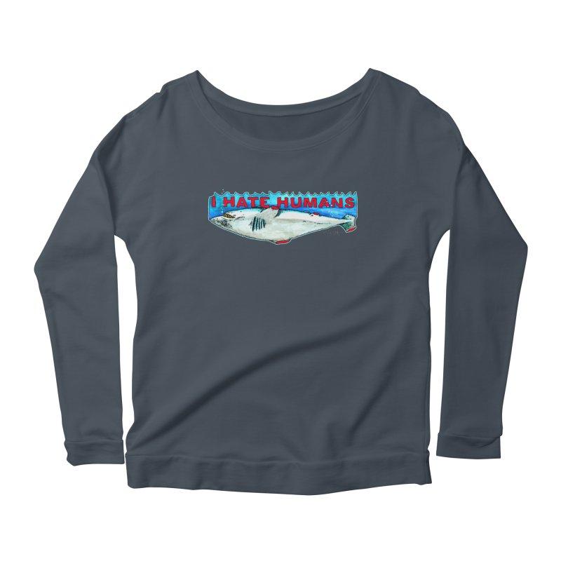 I Hate Humans Shark Fin Women's Scoop Neck Longsleeve T-Shirt by Bad Otis Link's Artist Shop