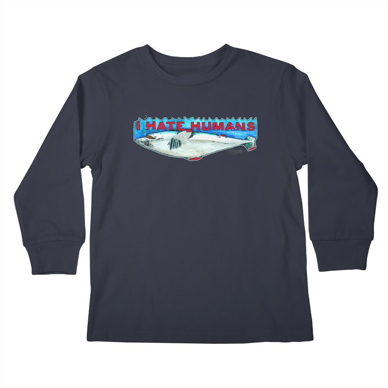 I Hate Humans Shark Fin Kids Longsleeve T-Shirt by Bad Otis Link's Artist Shop