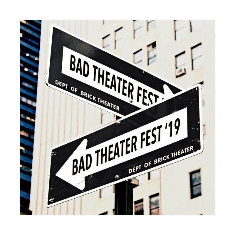 Bad Theater Fest 2019 by badtheaterfest's Artist Shop